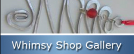 Whimsy Shop Gallery